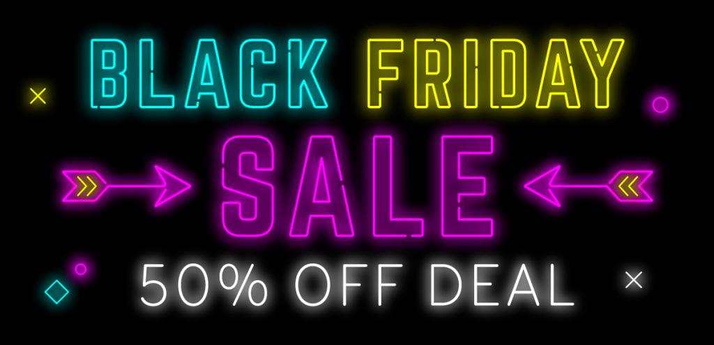 Black Friday 50% Off Sale